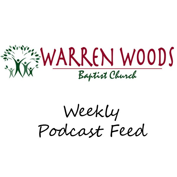 Warren Woods Baptist Church » Podcast Feed
